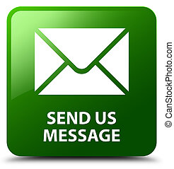 Send us message green square button