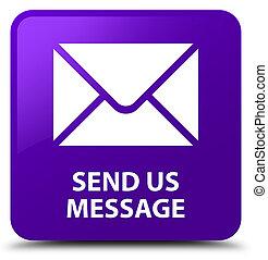 Send us message purple square button