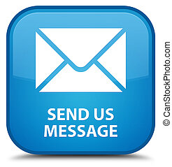 Send us message special cyan blue square button