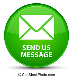 Send us message special green round button