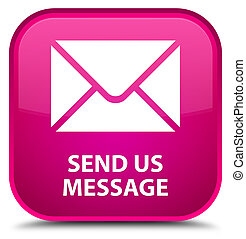 Send us message special pink square button