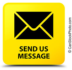 Send us message yellow square button