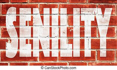 Senility Written On A Brick Wall