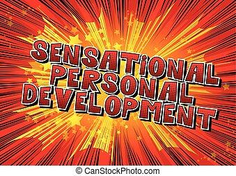 sensationnel, personnel, développement