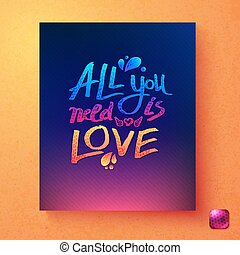 Sentimental colorful All You Need Is Love card design with a...