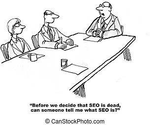 SEO and Internet - Cartoon of business leader saying to team...