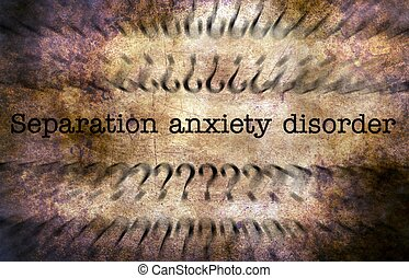 Separation anxiety disorder grunge concept