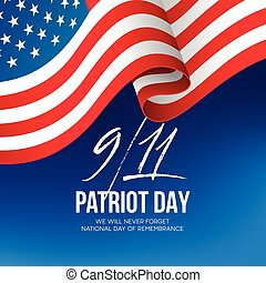 September 11, 2001 Patriot Day background. We Will Never...