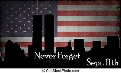 """September 11th """"Never Forget"""" - American flag in the..."""