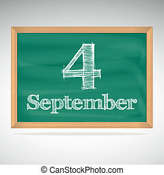 September 4, inscription in chalk on a blackboard - ...