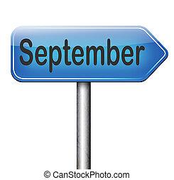 September - september end of summer and begin fall or autumn...