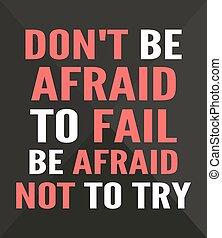 ser, asustado, no, falle, probar, -, quote., creativo, vector, dont, tipografía, concepto