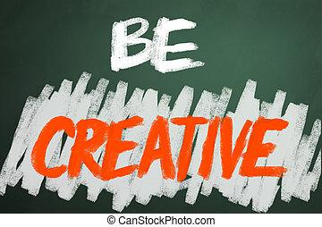 ser, creativo, palabras, en, pizarra, backgruond