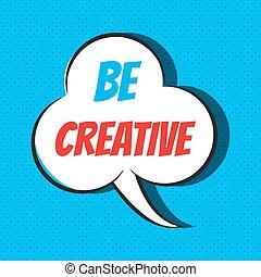 ser, criativo, fala, frase, cômico, bolha