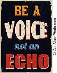 ser, grunge, cartel, eco, vendimia, no, voz
