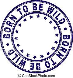 ser, grunge, selo, selo, nascido, textured, selvagem, redondo