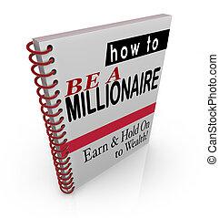 ser, información financiera, consejo, millonario, cómo, libros, pasos