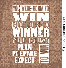 ser, motivação, preparar, plano, texto, vencedor, inspirar, mas, tipografia, t-shirt, nascido, citação, vetorial, win., esperar, cartaz, tu, deva, ganhe, design.