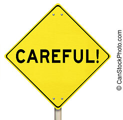 ser, perigo, sinal amarelo, aviso, cautela, cuidadoso, ...