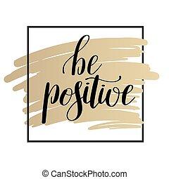 ser, positivo, typog, cepillo, inspirador, cita, manuscrito