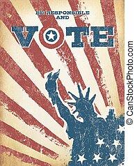 ser, responsável, e, vote!, ligado, eua, map., vindima, patriótico, cartaz, encorajar, votando, em, elections., retro, denominado, envelhecido, camadas, lata, ser, fácil, removed.