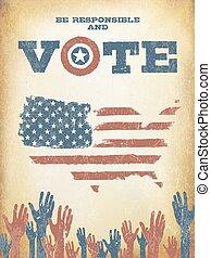ser, responsable, y, vote!, en, estados unidos de américa, map., vendimia, patriótico, cartel, to apoyar, votación, en, elections., retro, diseñar, viejo, capas, lata, ser, fácil, removed.
