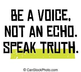 ser, um, voz, não, um, echo., falar, verdade, motivação,...