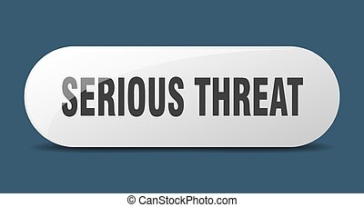serious threat button. sticker. banner. rounded glass sign...