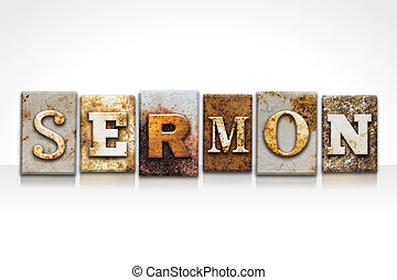 """The word """"SERMON"""" written in rusty metal letterpress type isolated on a white background."""