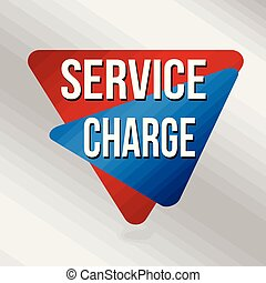 Service charge sign or label for business promotion