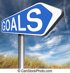 set goals - goals and ambition way to success guarantee to...