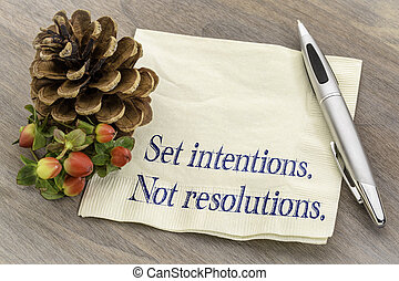 Set intentions. Not resolutions. New Year goals concept. ...
