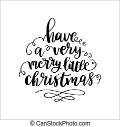 Set of hand calligraphic cards with winter holidays quotes and phrases: Let it snow, Merry Christmas, Have a very holly jolly christmas, Merry christmas and happy New year.