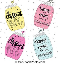 Set of jars with text, stars and bubbles. Lettering. Dream big. Dreams are coming true
