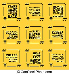 Set of motivational quotes about past, goals, yesterday, future and present. Simple note design typography poster.