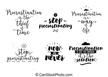 Set of quotes about procrastination. Hand drawn design.