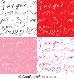 Set of Seamless patterns with hand drawn hearts and text: I love you. Valentine's day or Wedding backgrounds.
