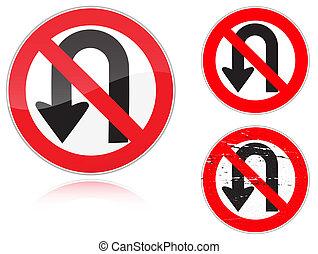 U-Turn forbidden - road sign - Set of variants a U-Turn...