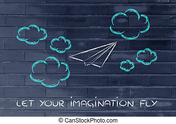 set your imagination free, paper airplane in the sky