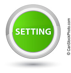 Setting prime soft green round button