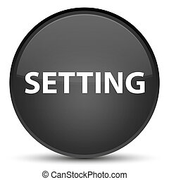 Setting special black round button
