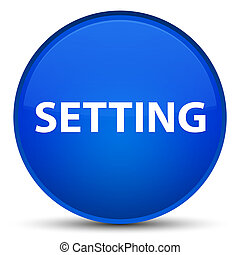 Setting special blue round button