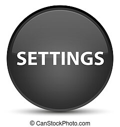 Settings special black round button