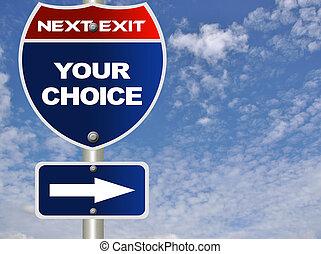 seu, escolha, sinal estrada