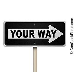 seu, maneira, sinal estrada, um, escolha, direção, roadsign