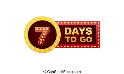 Seven day to go. Flat icon. Typographic design. Motion graphics