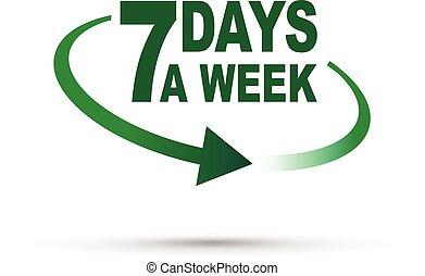 seven days a week around the clock