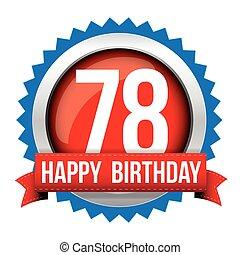 Seventy Eight years happy birthday badge ribbon