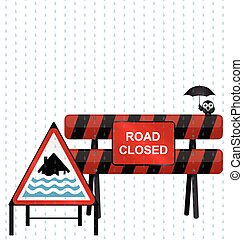 Severe Flood Warning - Road closed barrier and severe flood...