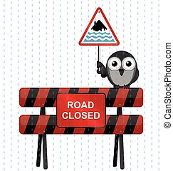 Severe Flood Warning - Road closed barrier with bird holding...